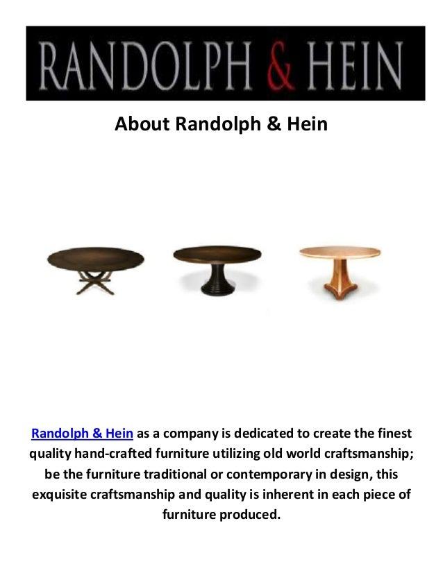 About Randolph U0026 Hein Randolph U0026 Hein As A Company Is Dedicated To Create  The Finest Handmade Furniture ...