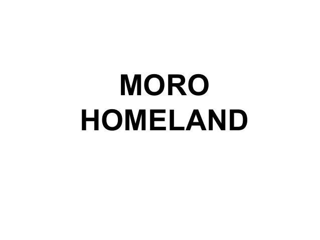 MORO HOMELAND