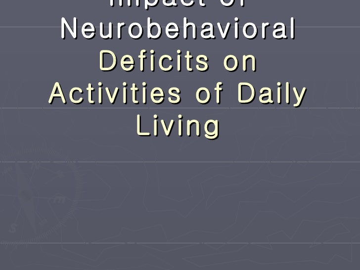 Impact of Neurobehavioral  Deficits on Activities of Daily Living