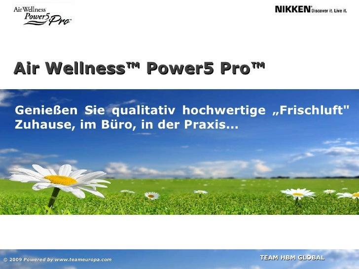 """Air Wellness™ Power5 Pro™ Genießen Sie qualitativ hochwertige """"Frischluft"""" Zuhause, im Büro, in der Praxis... © 2009 ..."""