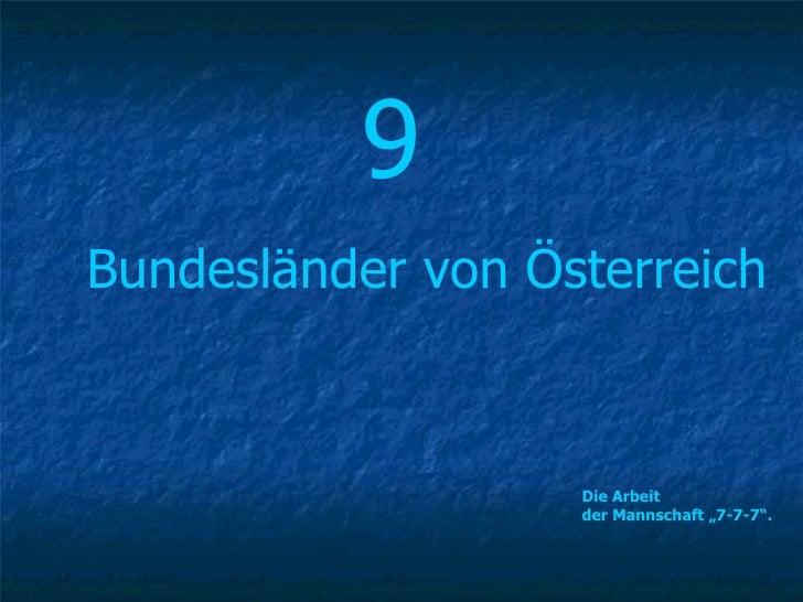 """9 Bundesländer von Österreich Die Arbeit  der Mannschaft """"7-7-7""""."""