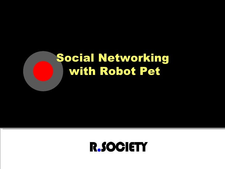 Social Networking  with Robot Pet