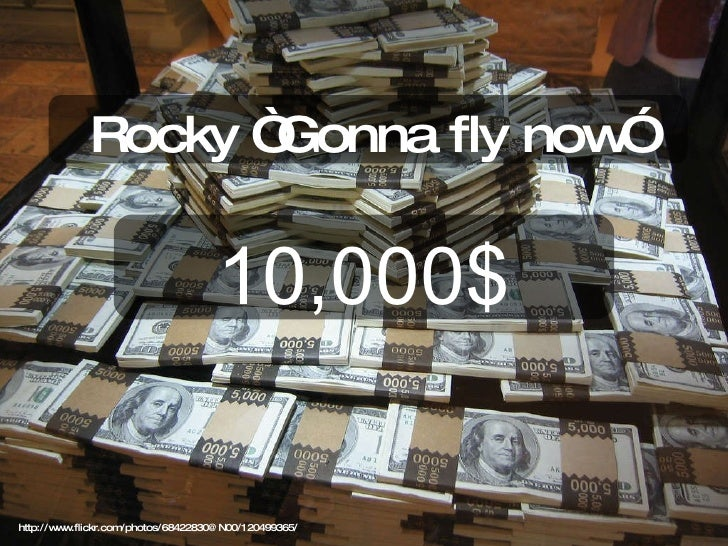 """http://www.flickr.com/photos/68422830@N00/120499365/ 10,000$ Rocky """"Gonna fly now"""""""