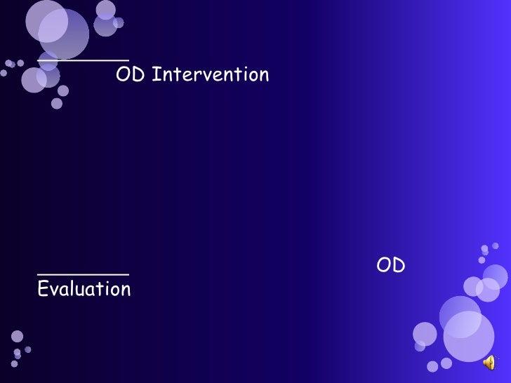 ขั้นตอนที่ 3 การนำเสนอกลยุทธ์การพัฒนาองค์กรไปประยุกต์ (OD Intervention) หรือการแทรกแซงการพัฒนาองค์กร จัดเป็นขั้นที่มีความส...