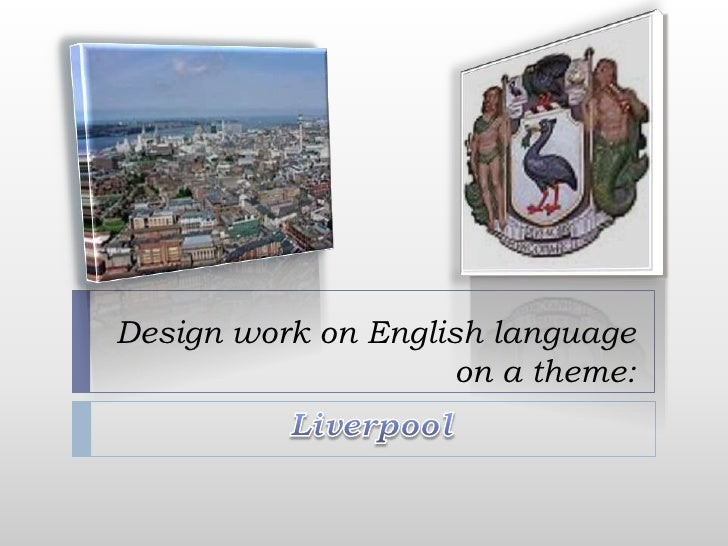 Design work on English language on a theme: <br />Liverpool<br />