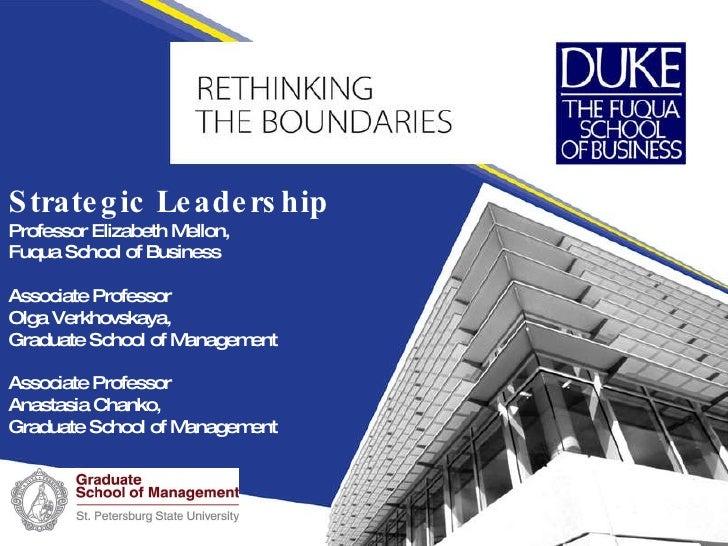 Strategic Leadership Professor Elizabeth Mellon , Fuqua School of Business  Associate Professor  Olga Verkhovskaya, Gradua...
