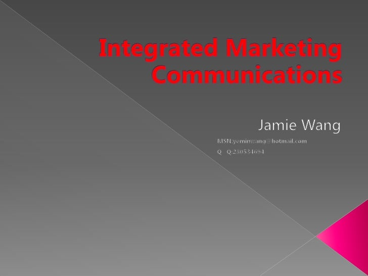 Overview of Integrated Marketing Communications     The process of planning, creation, integration, and implementation of ...