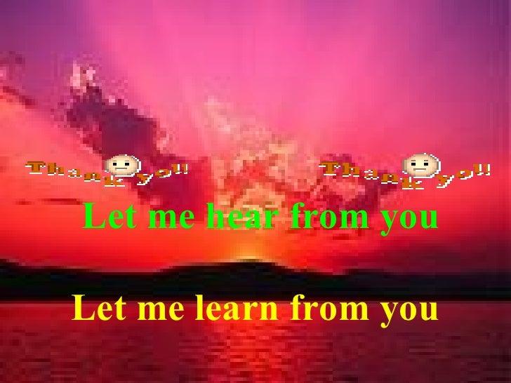 شكرا لحسن استماعكم Let me hear from you Let me learn from you