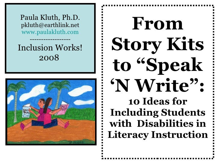 """From Story Kits to """"Speak 'N Write"""":   10 Ideas for Including Students with  Disabilities in Literacy Instruction Paula Kl..."""