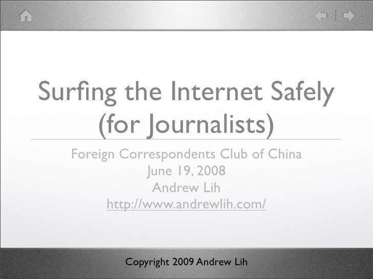 Surfing the Internet Safely     (for Journalists)   Foreign Correspondents Club of China                June 19, 2008      ...