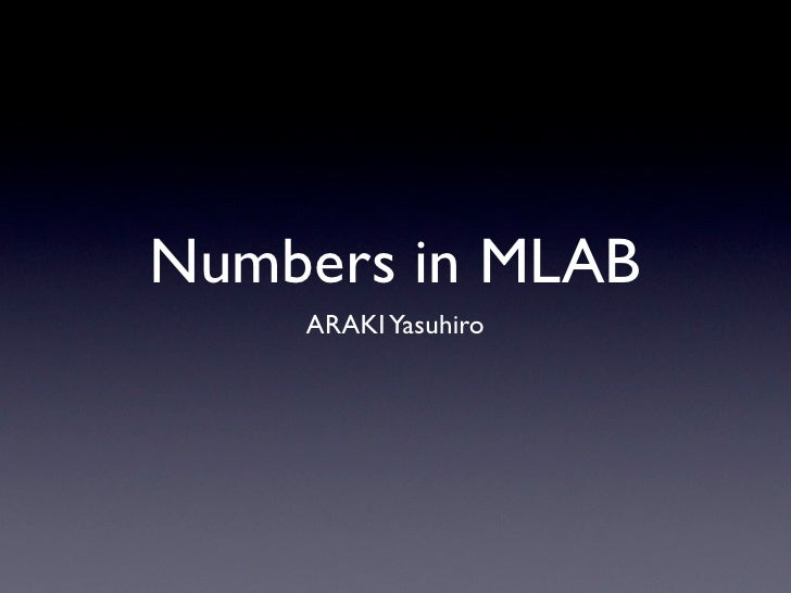 Numbers in MLAB     ARAKI Yasuhiro