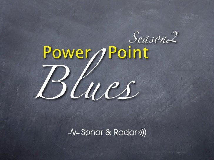Season2 Power Point  Blues