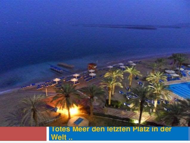 Totes Meer den letzten Platz in der Welt ..