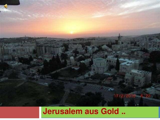 Jerusalem aus Gold ..