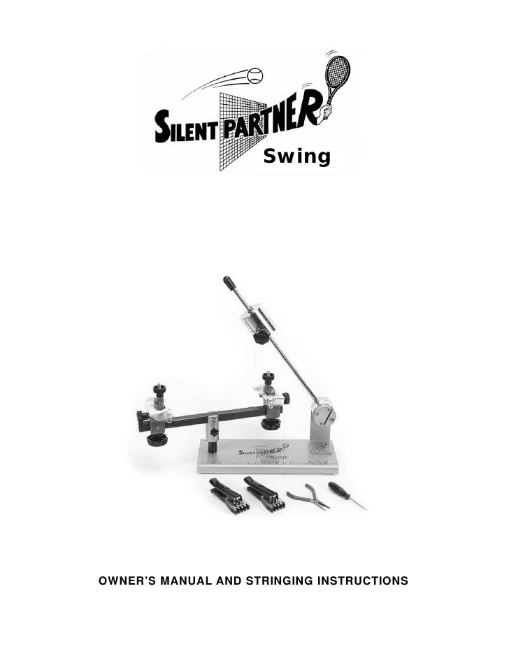 Swing     OWNER'S MANUAL AND STRINGING INSTRUCTIONS