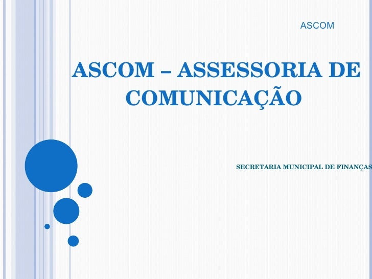 ASCOM – ASSESSORIA DE COMUNICAÇÃO      SECRETARIA MUNICIPAL DE FINANÇAS ASCOM