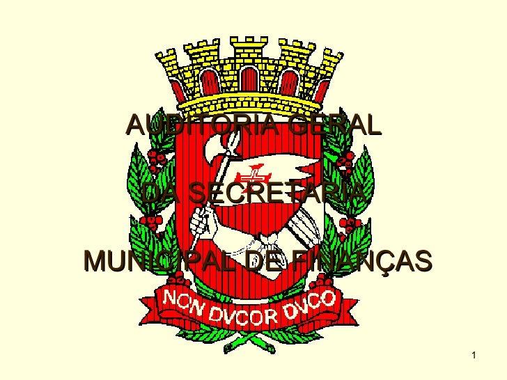 AUDITORIA GERAL  DA SECRETARIA  MUNICIPAL DE FINANÇAS