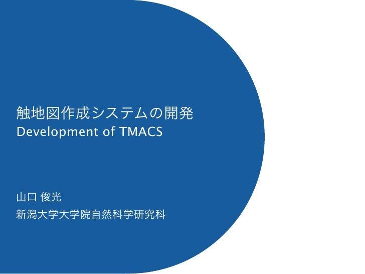 Development of TMACS