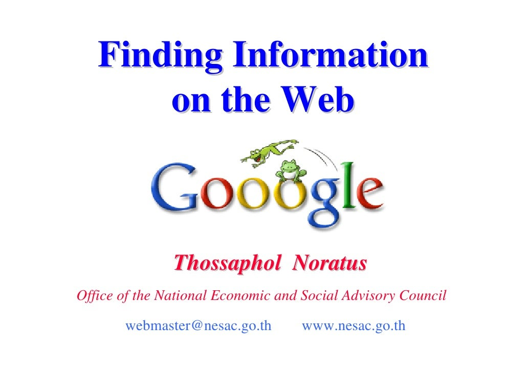 Finding Information        on the Web                   Thossaphol Noratus Office of the National Economic and Social Advi...