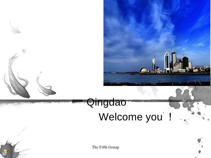 Qingdao  Welcome you !