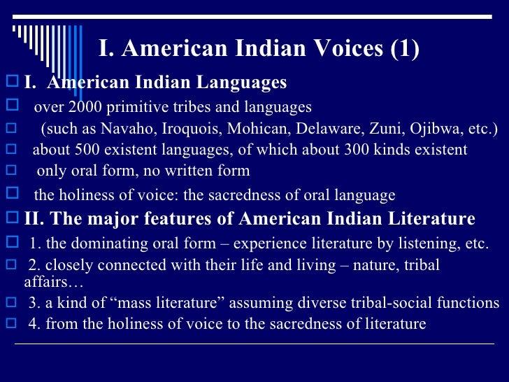 I. American Indian Voices (1) <ul><li>I.  American Indian Languages </li></ul><ul><li>over 2000 primitive tribes and langu...