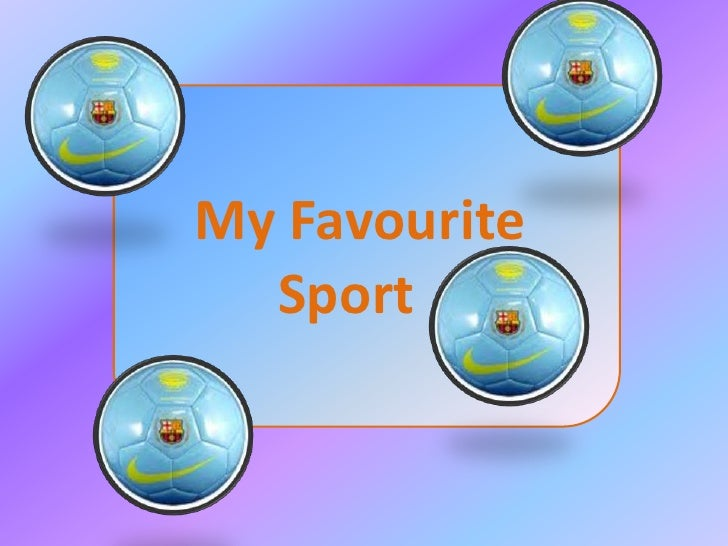 My Favourite Sport  <br />