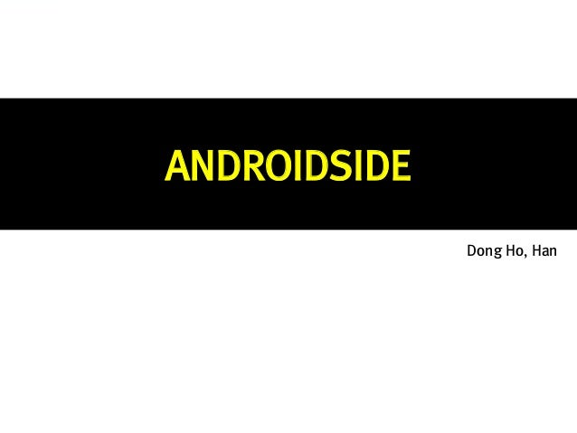 ANDROIDSIDE Dong Ho, Han