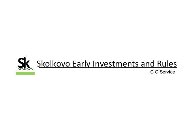 Skolkovo Early Investments and RulesSSkolkovo k CIO Service