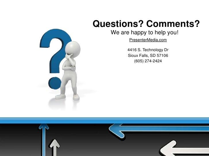 PresenterMedia.com<br />4416 S. Technology Dr<br />Sioux Falls, SD 57106<br />(605) 274-2424<br />26<br />Copyright 2010<b...
