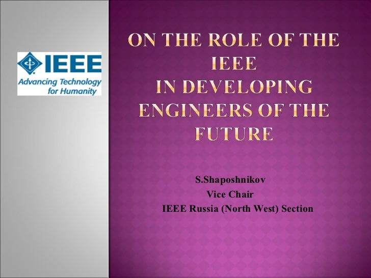 S.Shaposhnikov Vice Chair IEEE Russia  ( North West )  Section