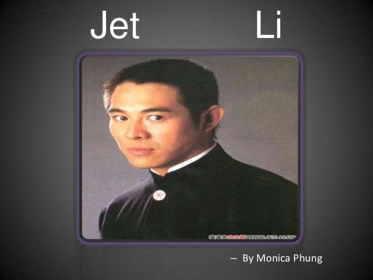 Jet           Li<br />By Monica Phung<br />