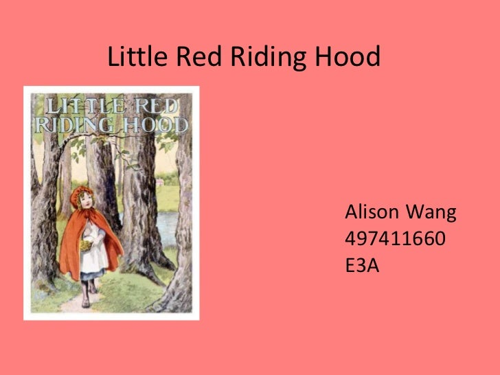 Little Red Riding Hood<br />Alison Wang<br />497411660<br />E3A<br />