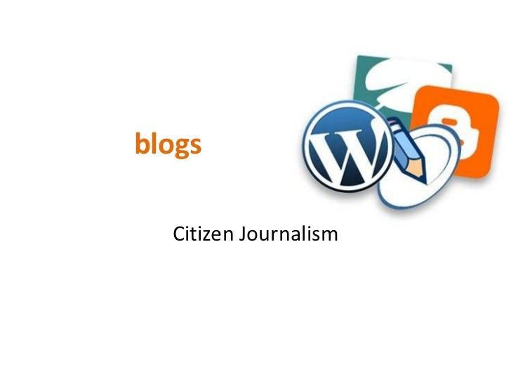 blogs المدونات<br />Citizen Journalism<br />صحافة المواطن <br />