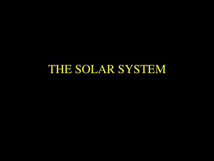 المجموعة الشمسية/ النظام الشمسي<br />THE SOLAR SYSTEM<br />