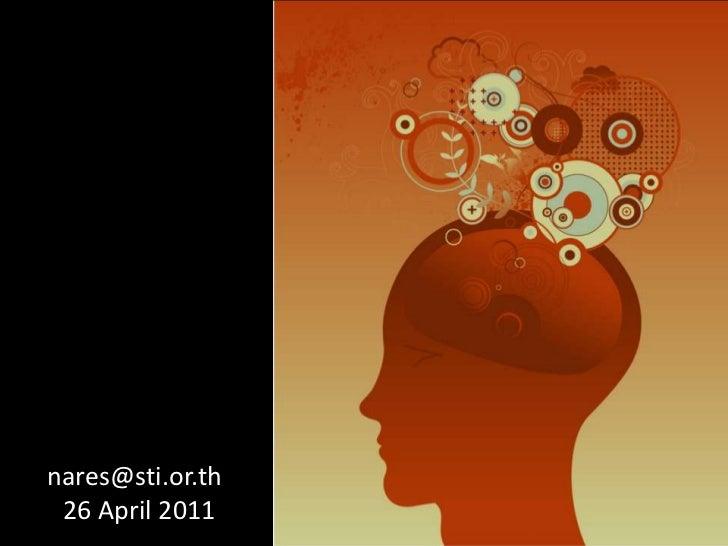 สื่อสารอย่างไร?คิดแบบ...วิทยาศาสตร์<br />nares@sti.or.th<br />26 April 2011<br />