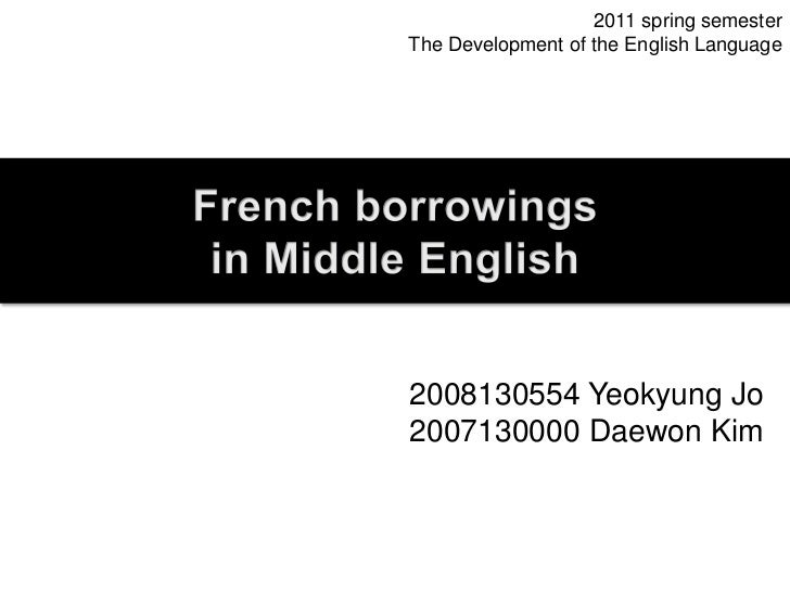 french borrowings in modern english Which words has english borrowed from other languages an extensive analysis of modern english loan words eg french borrowings into english.