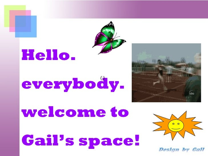 Hello. everybody. welcome to  Gail's space! 《》