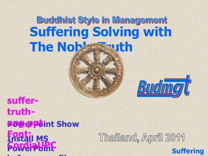 l<br />t<br />l<br />Budm<br />g<br />វិធីគ្របគ្រងបែបព្រះពុទ្ធសាសនា<br />Buddhist Style in Management<br />Suffering Solvi...