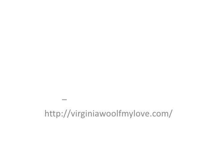 """מצגת תמונות מתוך השיר """"אני שומעת כונכיות""""מאת ריקי שחם<br />לתמונות ושירים נוספים – <br />http://virginiawoolfmylove.com/<b..."""