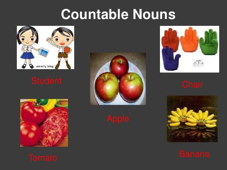 Countable Nouns<br />Student  <br />Chair<br />Apple  <br />Banana <br />Tomato  <br />