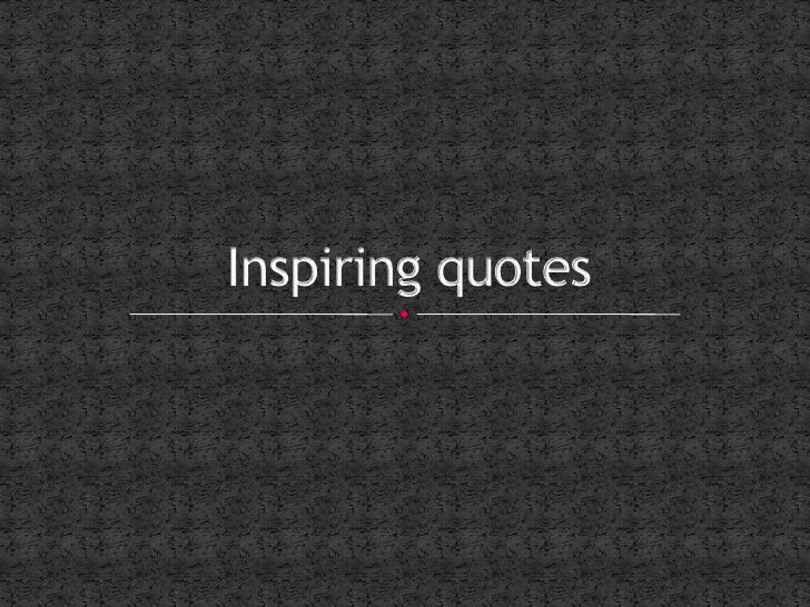 Inspiring quotes<br />