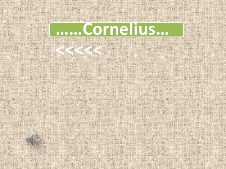 ……Cornelius…<<<<<