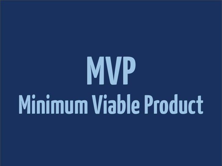 MVPMinimum Viable Product