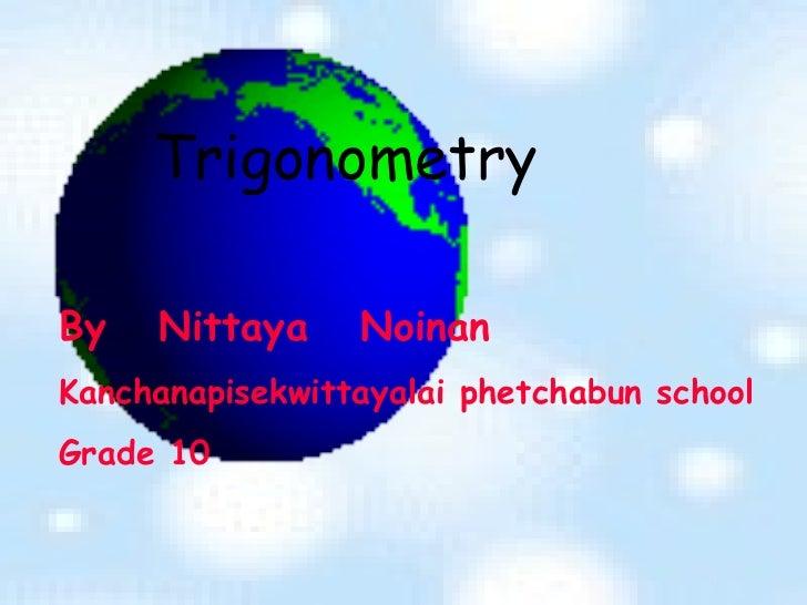 By  Nittaya  Noinan Kanchanapisekwittayalai phetchabun school Grade 10 Trigonometry