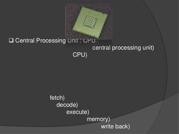  Central Processing Unit : CPU                              central processing unit)                      CPU)           ...