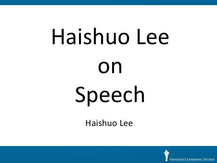 Haishuo Lee    on  Speech   Haishuo Lee
