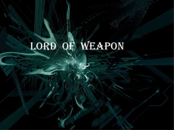 LORD  OF  WEAPON