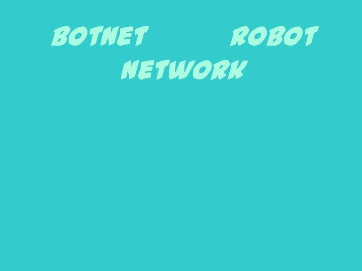 BotNet    RoBot    Network