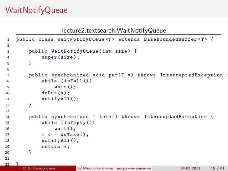 WaitNotifyQueue                           lecture2.textsearch.WaitNotifyQueue 1   public class WaitNotifyQueue <T > extend...