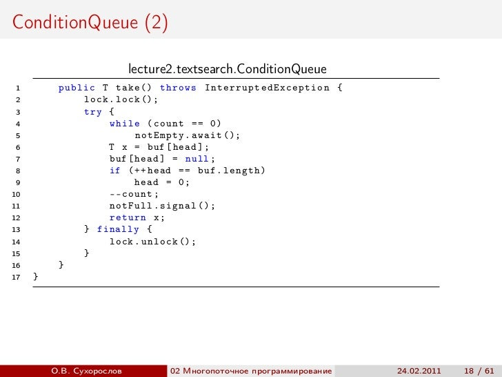 ConditionQueue (2)                           lecture2.textsearch.ConditionQueue 1        public T take () throws I n t e r...